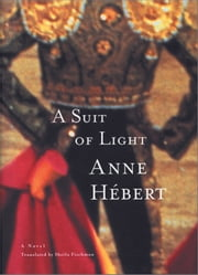 A Suit of Light ebook by Anne Hébert