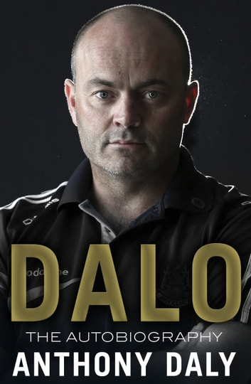 Dalo: The Autobiography ebook by Anthony Daly