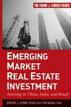 Emerging Market Real Estate Investment ebook by David J. Lynn,Tim Wang