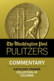 The Washington Post Pulitzers: Kathleen Parker, Commentary ebook by Kathleen Parker,The Washington Post