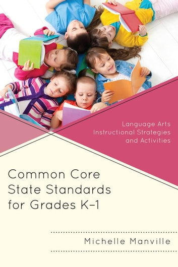 Common Core State Standards for Grades K-1 - Language Arts Instructional Strategies and Activities ebook by Michelle Manville