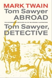 Tom Sawyer Abroad / Tom Sawyer, Detective ebook by Mark Twain,Terry Firkins