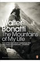 The Mountains of My Life ebook by Robert Marshall,Walter Bonatti
