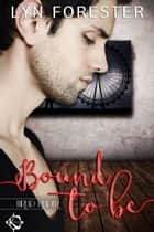Bound to Be ebook by Lyn Forester
