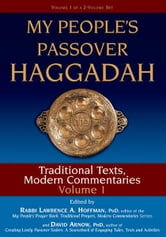 My People's Passover Haggadah, Vol. 1: Traditional Texts, Modern Commentaries ebook by Rabbi Lawrence A. Hoffman, PhD; David  Arnow, PhD