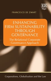 Enhancing Firm Sustainability Through Governance - The Relational Corporate Governance Approach ebook by Francesco de Zwart