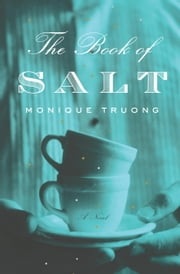 The Book of Salt - A Novel ebook by Monique Truong