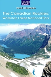 The Canadian Rockies: Waterton Lakes National Park ebook by Brenda Koller