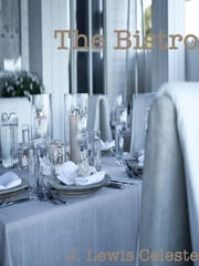 The Bistro ebook by J. Lewis Celeste