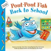 Pout-Pout Fish: Back to School ebook by Deborah Diesen, Dan Hanna