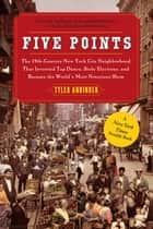 Five Points ebook by Tyler Anbinder