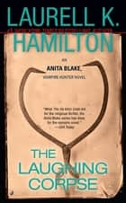 The Laughing Corpse ebook by Laurell K. Hamilton