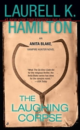 The Laughing Corpse - An Anita Blake, Vampire Hunter Novel ebook by Laurell K. Hamilton