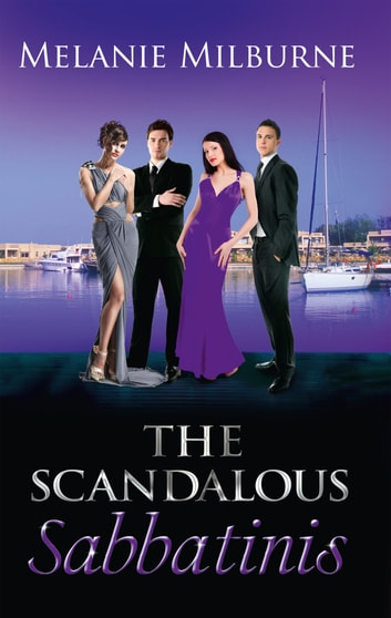 The Scandalous Sabbatinis: Scandal: Unclaimed Love-Child (The Sabbatini Brothers, Book 1) / Shock: One-Night Heir (The Sabbatini Brothers, Book 2) / The Wedding Charade (The Sabbatini Brothers, Book 3) (Mills & Boon M&B) eBook by Melanie Milburne