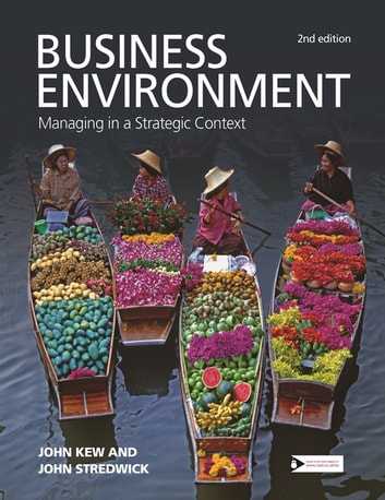 Business Environment - Managing in a Strategic Context ebook by John Kew,John Stredwick
