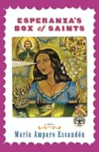 Esperanza's Box of Saints - A Novel ebook by Maria Amparo Escandon