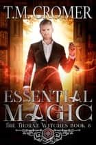 Essential Magic ebook by T.M. Cromer