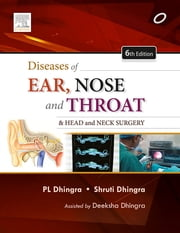 Diseases of Ear, Nose and Throat ebook by P L Dhingra,Shruti Dhingra
