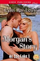 Morgan's Story ebook by Lynn Ray Lewis