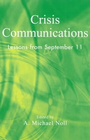 Crisis Communications - Lessons from September 11 ebook by Michael A. Noll,Peter Clarke