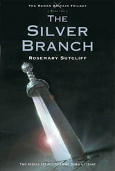 The Silver Branch ebook by Rosemary Sutcliff