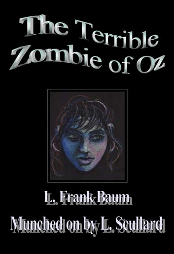 The Terrible Zombie Of Oz ebook by L. Scullard,L. Frank Baum