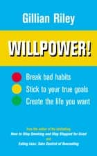 Willpower! - How to Master Self-control ebook by