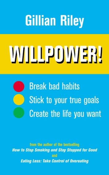 Willpower! - How to Master Self-control ebook by Gillian Riley