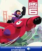 Disney Classic Stories: Big Hero 6 - A Disney Read-Along ebook by Disney Books