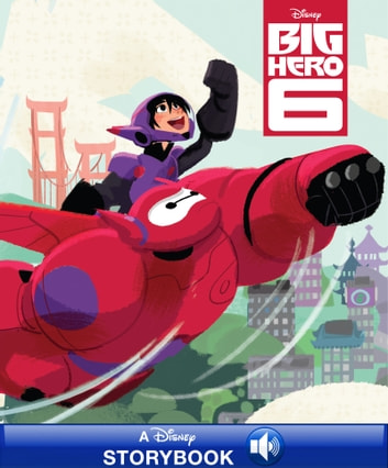 Disney Classic Stories: Big Hero 6 - A Disney Read-Along ebook by Disney Book Group