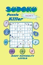 Killer Sudoku Puzzle, Volume 3 ebook by YobiTech Consulting