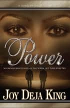 Power - No One Man Should Have All That Power...But There Were Two ebook by Joy Deja King