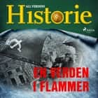 En verden i flammer audiobook by All Verdens Historie