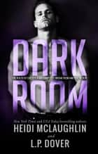 Dark Room ebook by L.P. Dover,Heidi McLaughlin