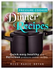 ELECTRIC PRESSURE COOKER RECIPES ebook by MISS MARIE BRYAN