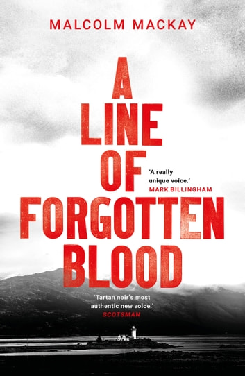 A Line of Forgotten Blood ebook by Malcolm Mackay