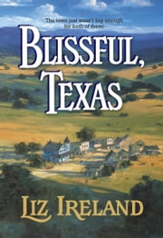 Blissful, Texas ebook by Liz Ireland