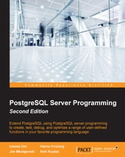 PostgreSQL Server Programming - Second Edition ebook by Usama Dar,Hannu Krosing,Jim Mlodgenski,Kirk Roybal