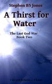 A Thirst for Water ebook by Stephen B5 Jones