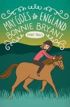 May Goes to England ebook by Bonnie Bryant
