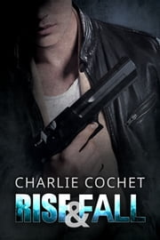 Rise & Fall ebook by Charlie Cochet