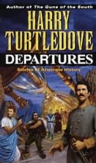 Departures ebook by Harry Turtledove