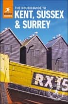 The Rough Guide to Kent, Sussex and Surrey ebook by Rough Guides