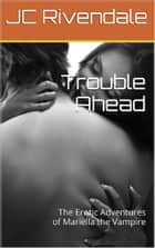 Trouble Ahead ebook by JC Rivendale