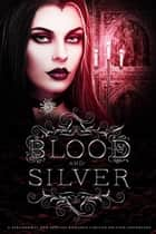 Blood and Silver ebook by K.N. Lee, Calinda B, Caroline A. Gill,...
