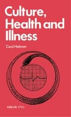 Culture, Health and Illness ebook by Cecil Helman