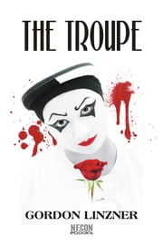 The Troupe ebook by Gordon Linzner