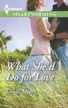 What She'd Do for Love ebook by Cindi Myers