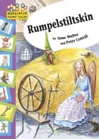 Rumpelstiltskin - Hopscotch Fairy Tales ebook by Anne Walter, Peter Cottrill