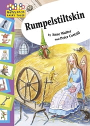 Rumpelstiltskin - Hopscotch Fairy Tales ebook by Anne Walter,Peter Cottrill